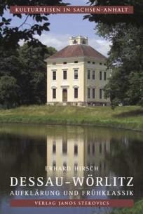 Dessau-Wörlitz. Aufklärung und Frühklassik