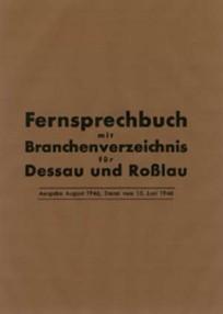 Fernsprechbuch mit Branchenverzeichnis für Dessau und Roßlau - Ausgabe August 1946