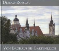 DESSAU-ROSSLAU  von Bauhaus bis Gartenreich