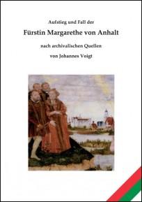 Aufstieg und Fall der Fürstin Margarethe von Anhalt