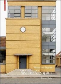 Walter Gropius. Bauten und Projekte