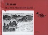 Dessau in alten Ansichten, Band 1