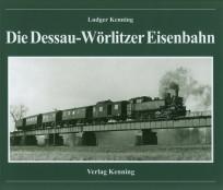 Die Dessau-Wörlitzer Eisenbahn