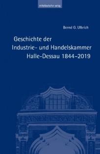 Geschichte der Industrie- und Handelskammer Halle-Dessau 1844–2019