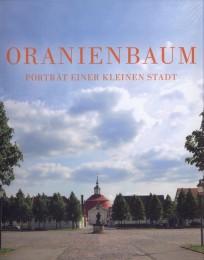 Oranienbaum. Porträt einer Kleinstadt