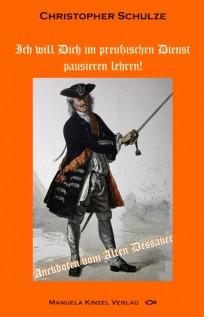 Ich will Dich im preußischen Dienst pausieren lehren!