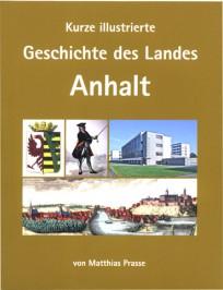 Kurze illustrierte Geschichte des Landes Anhalt
