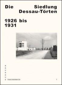 Die Siedlung Dessau-Törten 1926 bis 1931