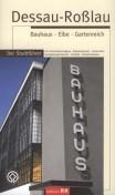 Dessau-Roßlau, Bauhaus - Elbe - Gartenreich