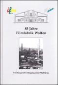 85 Jahre Filmfabrik Wolfen
