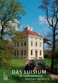 Das Luisium im Gartenreich Dessau-Wörlitz