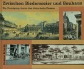 Zwischen Biedermeier und Bauhaus