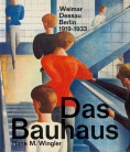 Das Bauhaus Weimar Dessau Berlin 1919-1933