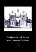 Ein Rundgang über die beiden alten Dessauer Friedhöfe