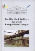 Die Filmfabrik Wolfen - der größte Faserproduzent Euopas