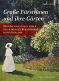 Große Fürstinnen und ihre Gärten