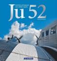 Ju 52. Geschichte und Gegenwart einer Luftfahrt-Legende