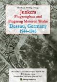 Junkers Flugzeugbau und Flugzeug Motoren Werke Dessau 1944-1945