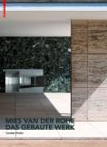 Mies van der Rohe - Das gebaute Werk