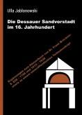Die Dessauer Sandvorstadt im 16. Jahrhundert