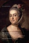 Der Alltag der Fürstin Louise von Anhalt Dessau (1750-1811)