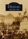 Archivbilder Dessau 1860 bis 1990