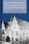 Von der Handelskammer für das Herzogtum Anhalt bis zur IHK