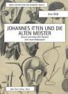 Johannes Itten und die Alten Meister