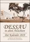 Dessau in alten Ansichten, Kalender 2019
