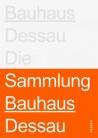 Stiftung Bauhaus Dessau - Die Sammlung